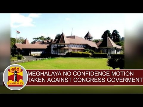 Meghalaya-No-Confidence-Motion-to-be-taken-up-against-Congress-government-Thanthi-TV