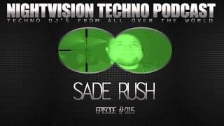Sade Rush [H] - NightVision Techno PODCAST 15 pt.1