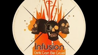 Infusion ‎– Girls Can Be Cruel (Infusions Qed Mix)