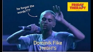 DOMINIK FIKE   3 NIGHTS | LIVE @ FRIDAY THERAPY (LA BROCKHAMPTON)