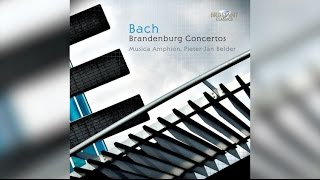 J.S. Bach: Brandenburg Concertos (Full Album)