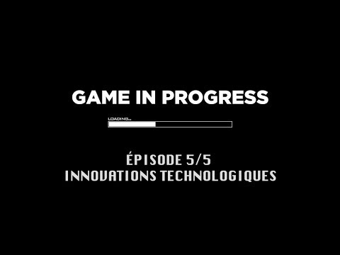 Game In Progress : Épisode 5 - Innovations Technologiques de