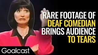 Deaf Comedian Turns Tragedy Into Comedy | Kathy Buckley Inspirational Video | Goalcast