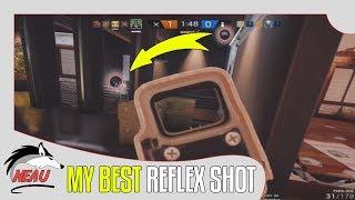 MY BEST REFLEX SHOT - RAINBOW SIX SIEGE