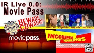 Incoherent Ramblings Live 0.0: Movie Pass