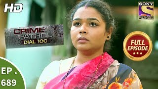 Crime Patrol Dial 100 - Ep 689 - Full Episode - 11th January, 2018