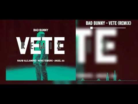 Bad Bunny -Véte Remix - Rauw Alejandro ❌Mike Towers ❌Anuel AA
