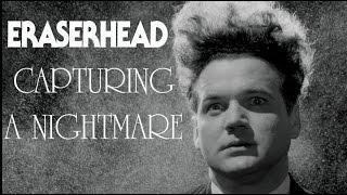 Capturing A Nightmare | Eraserhead Film Dissection [#40]