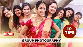 10 GROUP PHOTOGRAPHY SETTING And TIPS In Hindi