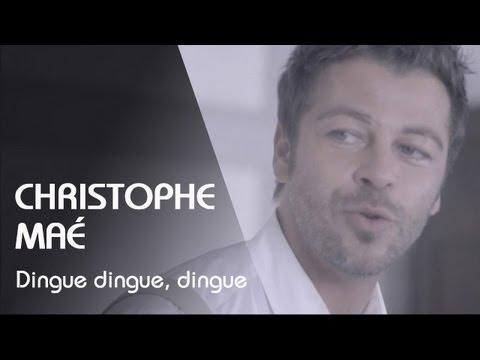 Hits de 2010 : CHRISTOPHE MAE - Dingue dingue, dingue.