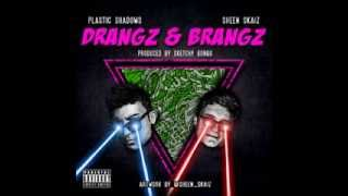 Sheen Skaiz and Plastic Shadows   Drangz and Brangz prod by Sketchy Bongo