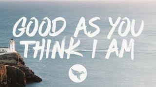 Ryan Hurd   Good As You Think I Am (Lyrics)