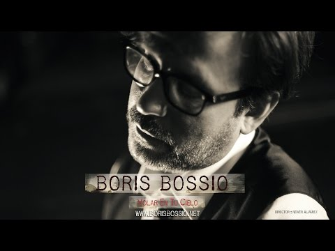 Boris Bossio - Volar en tu Cielo (Official Music Video)