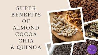 SUPER BENEFITS OF ALMOND, COCOA, CHIA & QUINOA✨ EAT WELL #24