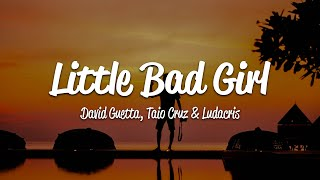 David Guetta - Little Bad Girl (Lyrics) ft. Taio Cruz, Ludacris