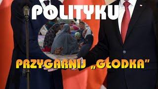 POLITYKU-PRZYGARNIJ GŁODKA