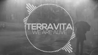 Terravita - We Are Alive (Original Mix)