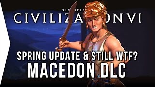 Civilization VI ► Macedon DLC in Civ 6 - Spring Update & STILL WTF for Digital Deluxe!
