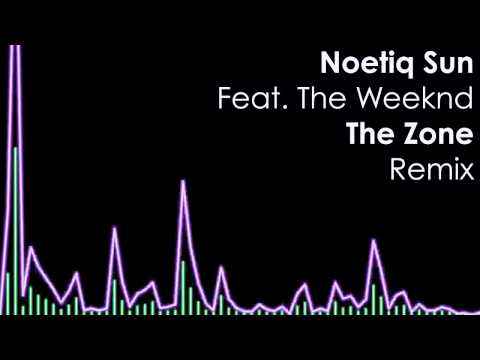 The Zone (remix) Noetiq Sun feat. The Weeknd (open verse)