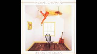 Michael Chapman   Life On The Ceiling (full Album)