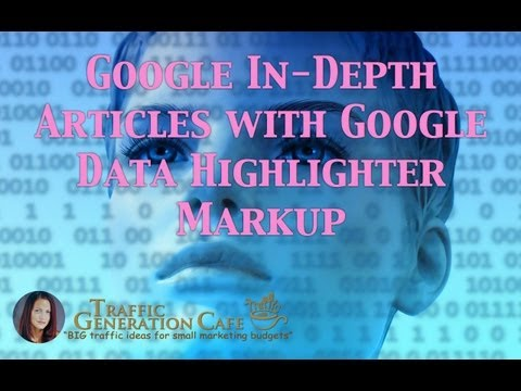 How to Optimize for Google In-Depth Articles with Google Data Highlighter Markup