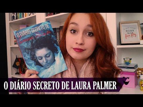 O Diário Secreto de Laura Palmer (Jennifer Lynch) | Resenhando Sonhos