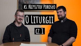 Pogadajmy |O LITURGII CZ.I - ks. Krzysztof Porosło [#3]