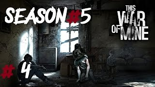 This War Of Mine - Boarding Up Holes!! Part.4