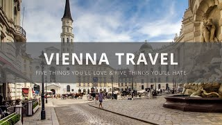 Vienna - Five Things to Love & Hate about Visiting Vienna, Austria - The Best & The Worst of Vienna