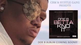 "Doe B ""Betta Kno It"" [Prod by Karltin Bankz]"