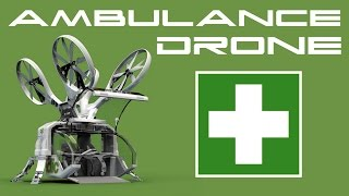 Drone Ambulance   Behold The Future