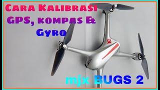 Drone MJX BUGS 2 ,cara kalibrasi : GPS,kompas & Gyro juga cara menerbangkan nya..