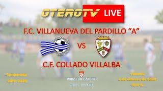 R.F.F.M. - Jornada 15 - Primera Cadete (Grupo 1): F.C. Villanueva del Pardillo 3-0 C.F. Collado Villalba.