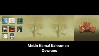 METİN KEMAL KAHRAMAN - Dewreso