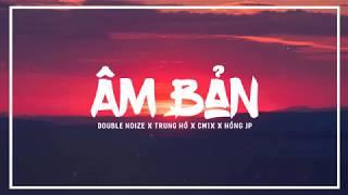 Âm Bản - Double Noize x CM1X x Trung I.U x Hồng JP (Official Audio)  Lyrics HD