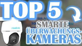 TOP 5 ÜBERWACHUNGSKAMERAS | Die besten smarten Überwachungskameras im Vergleich