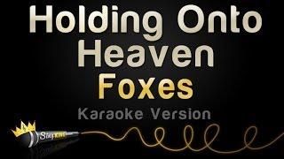 Foxes - Holding Onto Heaven (Karaoke Version)