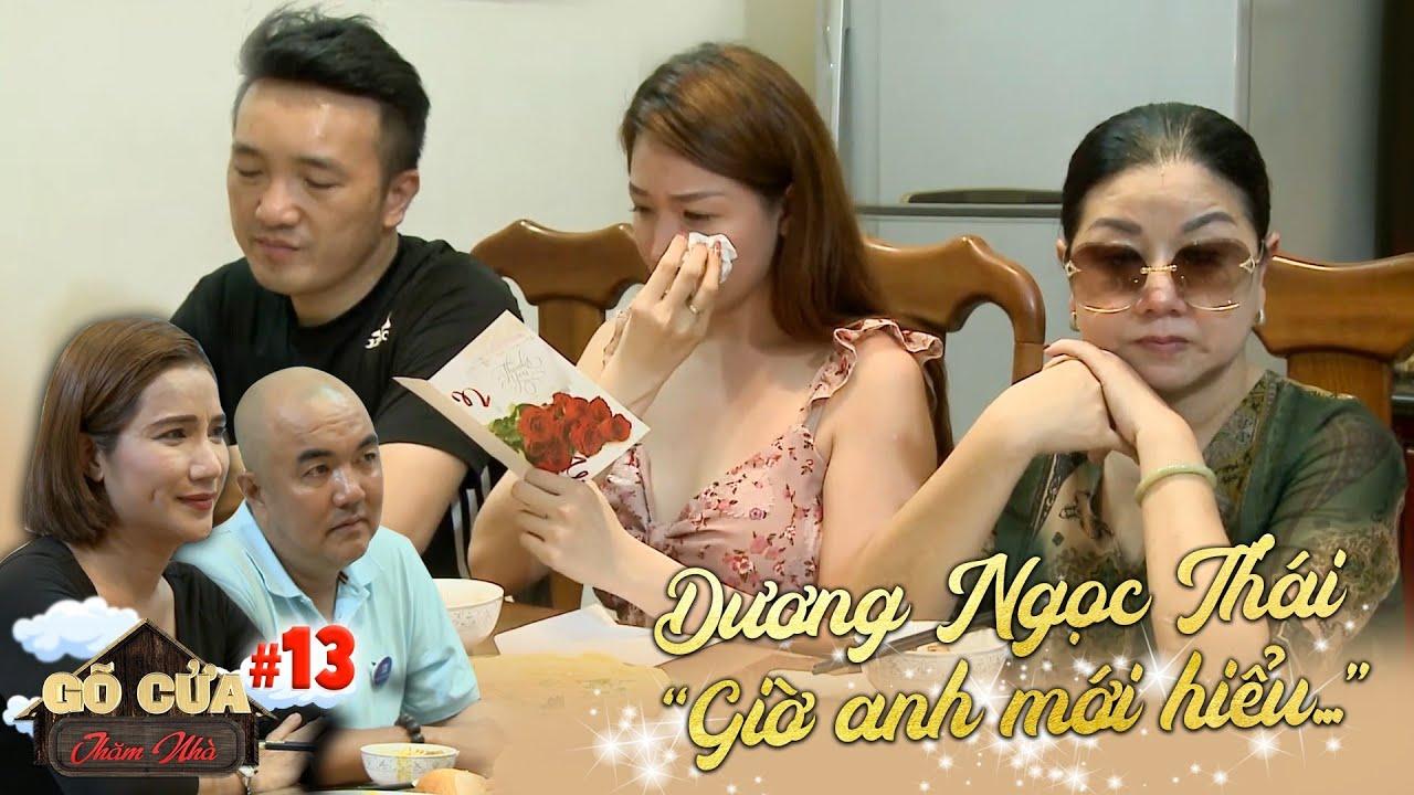 Gõ cửa thăm nhà|Tập 13: Dương Ngọc Thái đột ngột từ bỏ ăn chơi khiến mẹ vợ nghẹn ngào chấp nhận rể