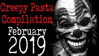 February 2019 Creepy Pasta Compilation | CreepyPasta Storytime