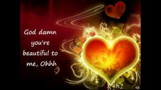 Chester See-God Damn you're beautiful to me (Lyrics)
