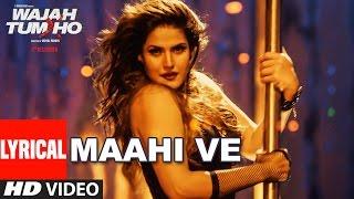 Wajah Tum Ho: Maahi Ve Full Song With Lyrics | Neha Kakkar, Sana, Sharman, Gurmeet | Vishal Pandya