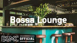 Bossa Lounge: 4 Hours Lounge Mix - Smooth Bossa Nova & Jazz - Coffee Bar Music
