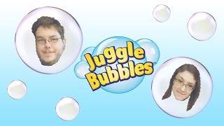 jugglin bubbles ?
