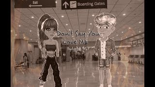 Don't Say You Love Me Msp Version