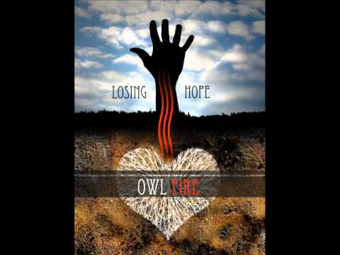 Owl Fire - Losing Hope