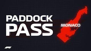 F1 Paddock Pass: Pre-Race At The 2018 Monaco Grand Prix