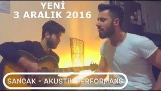 Sancak - Uçurum & Gel Artık Akustik Performans ! (Official Video)