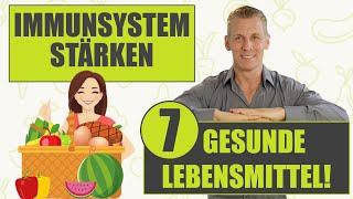 Immunsystem stärken - 7 gesunde Lebensmittel!