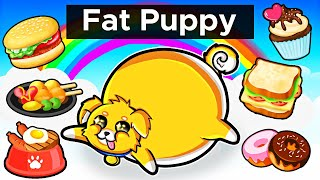 Becoming a Super FAT Puppy!