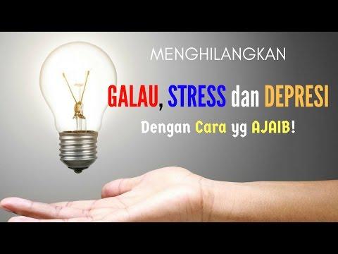 Video Motivasi Hidup Sukses - Cara Menghilangkan Galau Stress dan Depresi paling Ampuh